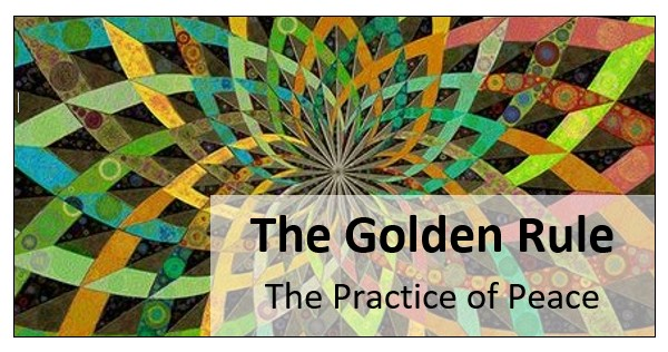 The Golden Rule - The Practice of Peace: A Virtual Interfaith Conversation