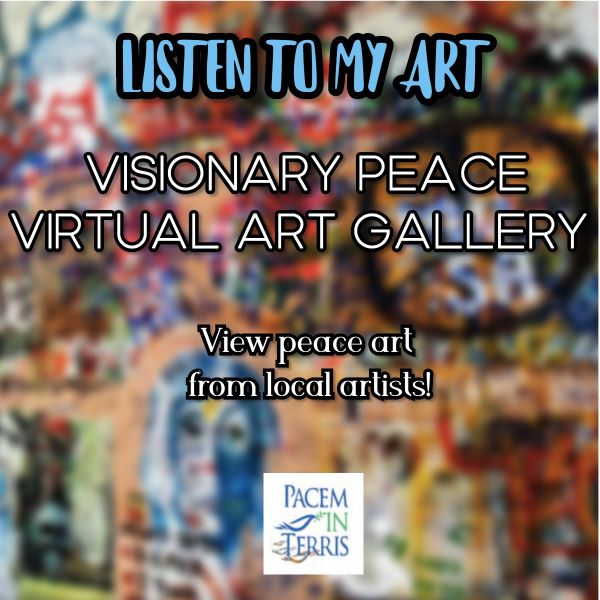 Listen to My Art: A Visionary Peace Virtual Art Exhibition